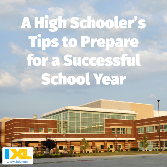 A High School Student's Tips to Prepare for a Successful School Year